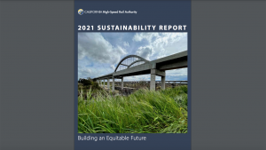 The California high speed rail project preserved and restored more than 2,300 acres of habitat over the past year, according to a newly released sustainability report.